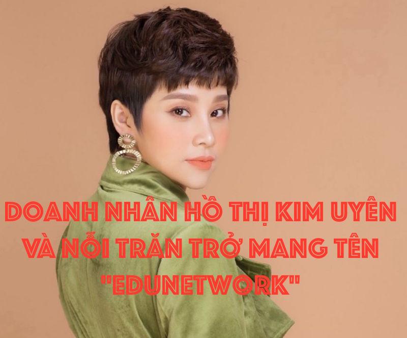Bà Hồ Thị Kim Uyên, Tổng Giám đốc Edunetwork Global Việt Nam