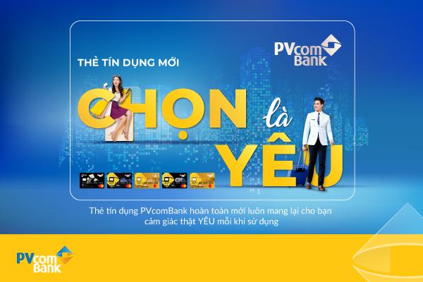 """""""Chọn là Yêu"""" – Chọn thẻ tín dụng Lifestyle của PVcomBank là chọn sự thuận tiện khi chi tiêu và nhận về lợi ích mà bạn yêu thích"""