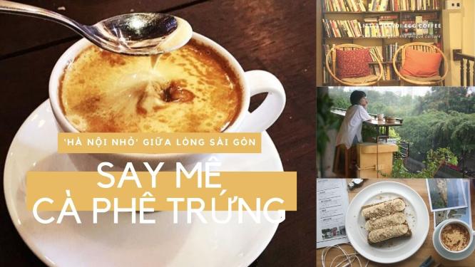 """Vứt hết muộn phiền, đến """"Hà Nội nhỏ"""" giữa lòng Sài Gòn nhâm nhi cà phê trứng tìm chút bình yên 1"""