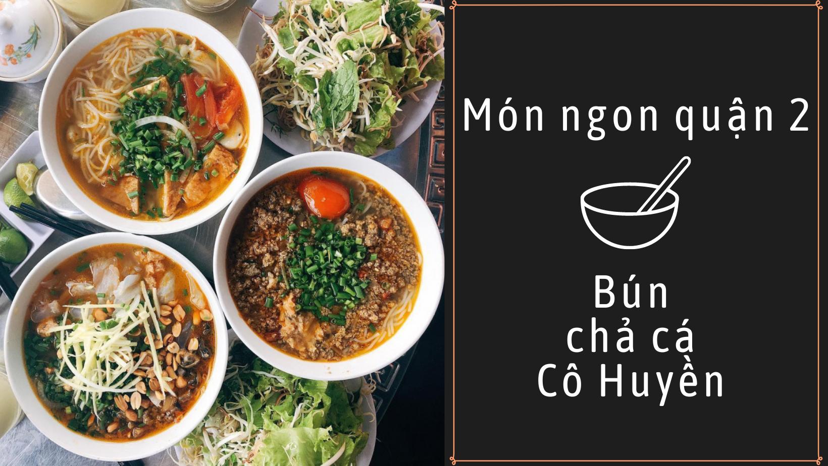 Món ngon quận 2: Bún chả cá Cô Huyền, điểm tâm sáng nổi tiếng Sài Gòn 7
